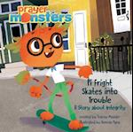 Pi Fright Skates Into Trouble (Prayer Monsters)