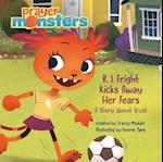 R. J. Fright Kicks Away Her Fears (Prayer Monsters)