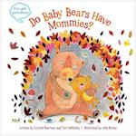 Do Baby Bears Have Mommies? (Ive Got Questions)