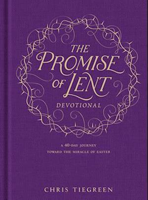 Bog, hardback The Promise of Lent Devotional af Chris Tiegreen