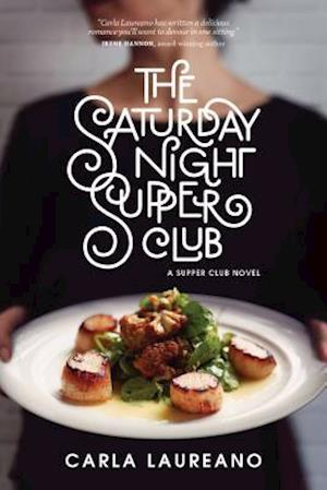 Bog, paperback The Saturday Night Supper Club af Carla Laureano
