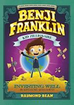 Investing Well (Benji Franklin Kid Zillionaire)