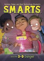 S.M.A.R.T.S. and the 3-D Danger (SMARTS)