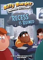 Recess Is Ruined (Billy Burger Model Citizen)