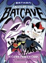 The Clown Prince of Cards (Dc Super Heroes Tales of the Batcave)