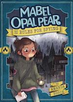 Mabel Opal Pear and the Rules for Spying (Middle Grade Novels)