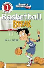 Basketball Break (Sports Illustrated Kids Starting Line Readers 1)