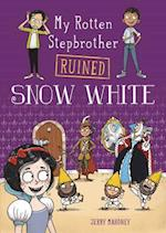 My Rotten Stepbrother Ruined Snow White (My Rotten Stepbrother Ruined Fairy Tales)