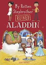 My Rotten Stepbrother Ruined Aladdin (My Rotten Stepbrother Ruined Fairy Tales)