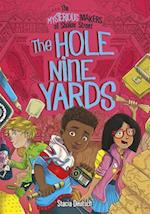 The Hole Nine Yards (Mysterious Makers of Shaker Street)
