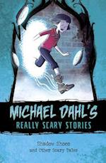 Shadow Shoes (Michael Dahls Really Scary Stories)