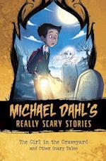 The Girl in the Graveyard (Michael Dahls Really Scary Stories)