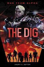 The Dig (Bug Team Alpha)
