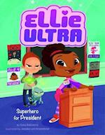 Superhero for President (Ellie Ultra)