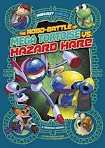 The Robo-Battle of Mega Tortoise vs. Hazard Hare (Far Out Fables)