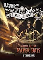 Attack of the Paper Bats (Library of Doom)