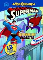 Superman Day Disaster (You Choose Stories Superman)