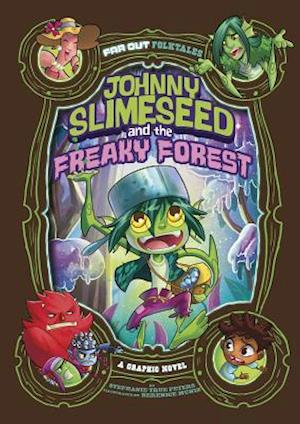 Johnny Slimeseed and the Freaky Forest