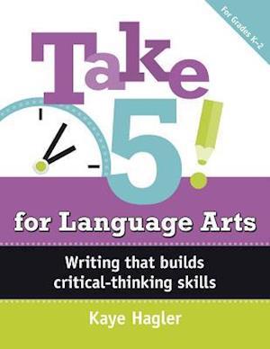 Bog, paperback Take 5! for Language Arts, Grade K-2 af Kaye Hagler