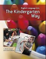 English Language Arts the Kindergarten Way (Maupin House)