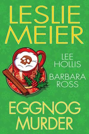 Eggnog Murder af Lee Hollis, Barbara Ross, Leslie Meier
