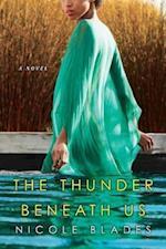 The Thunder Beneath Us af Nicole Blades