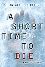 A Short Time to Die