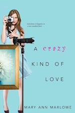 A Crazy Kind of Love af Mary Ann Marlowe