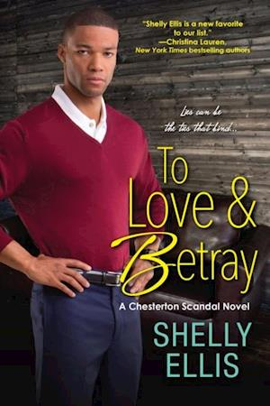 To Love & Betray af Shelly Ellis