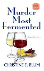 Murder Most Fermented af Christine E. Blum