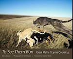 To See Them Run af Eric A. Eliason