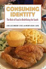 Consuming Identity: The Role of Food in Redefining the South af Ashli Quesinberry Stokes, Wendy Atkins-sayre