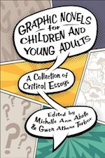 Graphic Novels for Children and Young Adults (Childrens Literature Association Series)