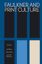 Faulkner and Print Culture (FAULKNER AND YOKNAPATAWPHA SERIES)