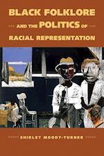 Black Folklore and the Politics of Racial Representation