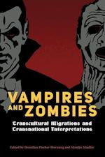 Vampires and Zombies: Transcultural Migrations and Transnational Interpretations