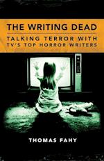 Writing Dead: Talking Terror with TV's Top Horror Writers