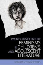 Twenty-first-century Feminisms in Children's and Adolescent Literature (Children's Literature Association)