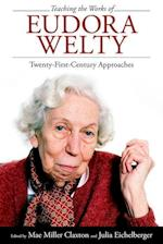 Teaching the Works of Eudora Welty