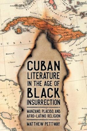 Cuban Literature in the Age of Black Insurrection