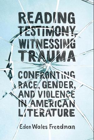 Reading Testimony, Witnessing Trauma