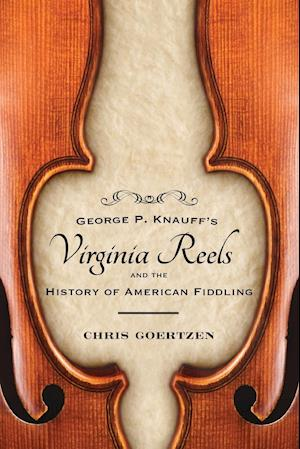 George P. Knauff's Virginia Reels and the History of American Fiddling