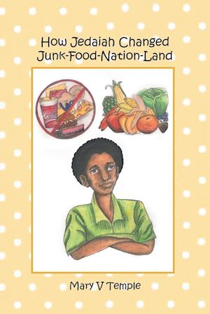 How Jedaiah Changed Junk-Food-Nation-Land