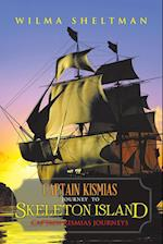 Captain Kismias Journey to Skeleton Island af Wilma Sheltman
