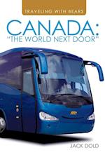Traveling with Bears: Canada: The World Next Door