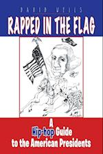 Rapped in the Flag: A Hip-Hop Guide to the American Presidents