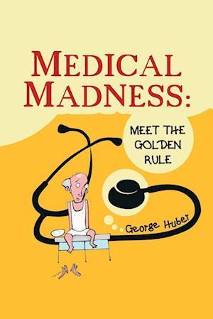 Medical Madness