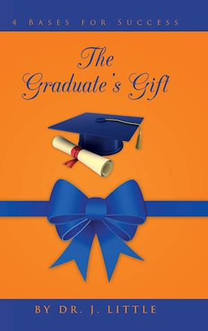 The Graduate's Gift: 4 Bases for Success