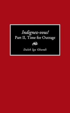 Indignez-Vous! Part II, Time for Outrage