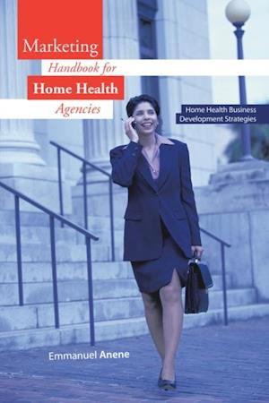 Marketing Handbook for Home Health Agencies
